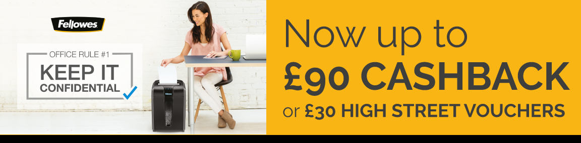 Up to £90 Cashback with Fellowes Banner Image